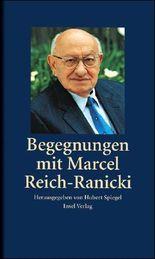 Begegnungen mit Marcel Reich-Ranicki