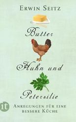 Butter, Huhn und Petersilie
