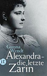 Alexandra – die letzte Zarin
