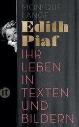 Edith Piaf - Ihr Leben in Texten und Bildern