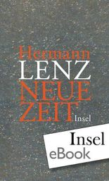 Neue Zeit: Mit einem Anhang: Briefe von Hermann Lenz