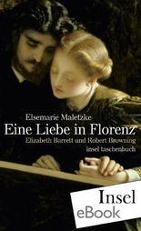 Eine Liebe in Florenz: Elizabeth Barrett und Robert Browning (insel taschenbuch)