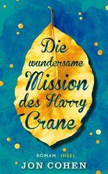 Die wundersame Mission des Harry Crane: Roman (insel taschenbuch)