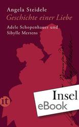 Geschichte einer Liebe: Adele Schopenhauer und Sibylle Mertens (insel taschenbuch)