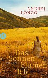 Das Sonnenblumenfeld: Roman