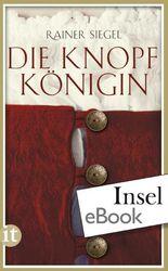 Die Knopfkönigin: Historischer Roman (insel taschenbuch)