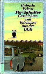 Per Anhalter. Geschichten und Erlebnisse aus der DDR