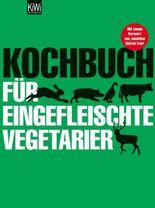 Kochbuch für eingefleischte Vegetarier