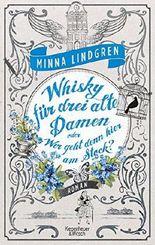 Whisky für drei alte Damen oder Wer geht hier am Stock?