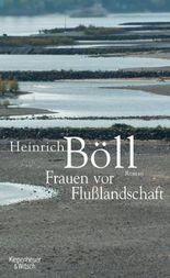 Frauen vor Flusslandschaft: Roman in Dialogen und Selbstgesprächen