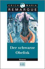 Der schwarze Obelisk: Roman: Geschichte einer verspäteten Jugend