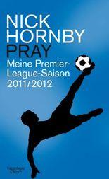 Pray: Meine Premier-League-Saison 2011/12