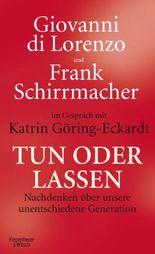 Tun oder Lassen: Nachdenken über unser unentschiedene Generation.Gespräch mit Katrin Göring-Eckardt