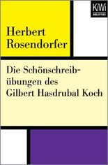 Die Schönschreibübungen des Gilbert Hasdrubal Koch