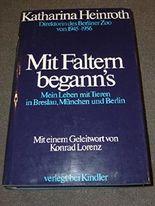 Mit Faltern begann's. Mein Leben mit Tieren in Breslau, München und Berlin