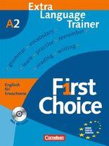 First Choice. Englisch für Erwachsene / A2 - Extra Language Trainer mit CD-ROM
