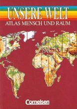 Unsere Welt - Mensch und Raum. Sekundarstufe I / Atlas (Allgemeine Ausgabe)