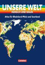 Unsere Welt - Mensch und Raum. Sekundarstufe I / Atlas für Rheinland-Pfalz und Saarland