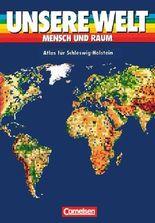 Unsere Welt - Mensch und Raum. Sekundarstufe I / Atlas für Schleswig-Holstein und Hamburg
