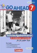 Go Ahead. Ausgabe für sechsstufige Realschulen in Bayern / 7. Jahrgangsstufe - Schulaufgaben - Neubearbeitung