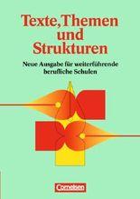 Texte, Themen und Strukturen. Deutschbuch für die Oberstufe. Deutsch für weiterführende berufliche Schulen / Schülerbuch