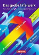 Das große Tafelwerk. Formelsammlung für die Sekundarstufen I und II. Westliche Bundesländer / Mathematik, Physik, Chemie, Astronomie, Informatik, Biologie