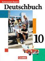 Deutschbuch - Gymnasium Bayern / 10. Jahrgangsstufe - Schülerbuch