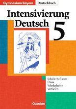 Deutschbuch - Gymnasium Bayern / 5. Jahrgangsstufe - Intensivierung Deutsch
