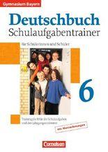 Deutschbuch - Gymnasium Bayern / 6. Jahrgangsstufe - Schulaufgabentrainer mit Lösungen