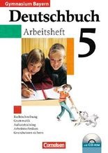 Deutschbuch - Gymnasium Bayern / 5. Jahrgangsstufe - Arbeitsheft mit Lösungen und Übungs-CD-ROM