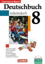 Deutschbuch - Gymnasium Bayern / 8. Jahrgangsstufe - Arbeitsheft mit Lösungen und Übungs-CD-ROM