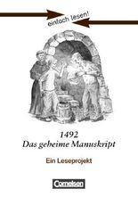 einfach lesen! - für Lesefortgeschrittene. Leseprojekte. / Niveau 2 - 1492 - Das geheime Manuskript