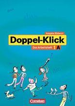 Doppel-Klick - Südwest: Doppel-Klick. Arbeitsheft 1 A. Ausgabe Südwest. (Lernmaterialien)