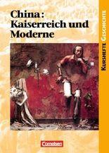 Kurshefte Geschichte / China: Kaiserreich und Moderne