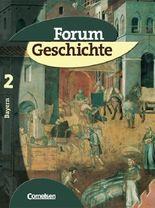 Forum Geschichte - Bayern: Band 2: 7. Jahrgangsstufe - Vom Mittelalter bis zum Absolutismus: Schülerbuch