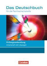 Das Deutschbuch für die Fachhochschulreife - Allgemeine Ausgabe / 11./12. Schuljahr - Prüfungsvorbereitung