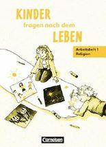 Kinder fragen nach dem Leben. Evangelische Religion. Neue Ausgabe / 1. Schuljahr - Arbeitsfibel Religion