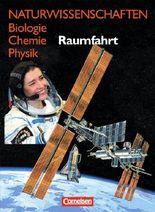 Naturwissenschaften Biologie - Chemie - Physik. Reihe für den integrativen Lernbereich Naturwissenschaften. Westliche Bundesländer / Raumfahrt