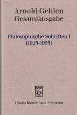 Gesamtausgabe / Philosophische Schriften I.