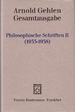 Gesamtausgabe / Philosophische Schriften II