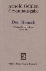 Gesamtausgabe / Der Mensch. Seine Natur und seine Stellung in der Welt. Textkritische Edition