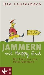 Jammern mit Happy End