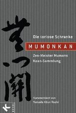 Mumonkan – Die torlose Schranke