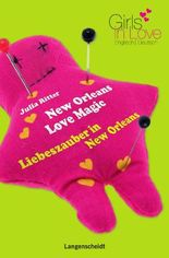 New Orleans Love Magic - Liebeszauber in New Orleans