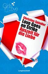 Love Goes on Strike - Auszeit für die Liebe