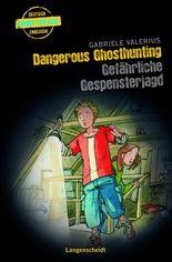 Dangerous Ghosthunting - Gefährliche Gespensterjagd