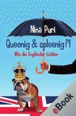 Queenig & spleenig?! - Wie die Engländer ticken