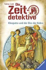 Die Zeitdetektive - Kleopatra und der Biss der Kobra