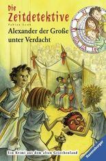 Die Zeitdetektive - Alexander der Große unter Verdacht