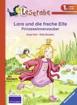 Lara und die freche Elfe. Prinzessinnenzauber